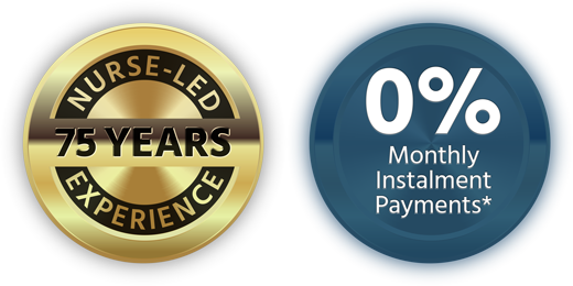 75 years nurse-led experience | 0% monthly instalment plan
