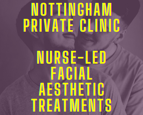 Nottingham private nurse clinic facial aethetics lgbtq botox injections anti wrinkle dermal fillers cheep lips treatments wart removal
